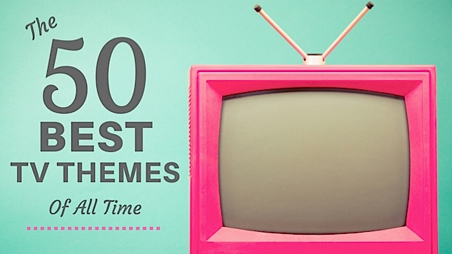 The 50 Best TV Themes of All Time