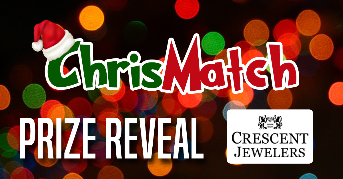 ChrisMatch PRIZE REVEAL - Crescent Jewelers