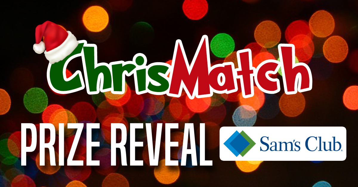 ChrisMatch PRIZE REVEAL - Sam's Club