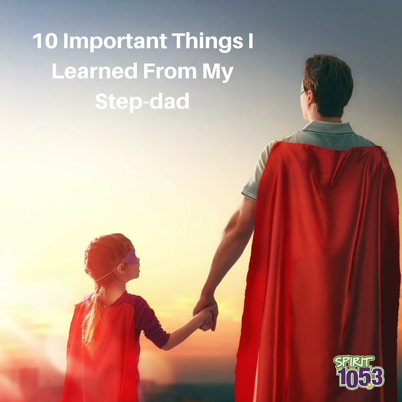 10 Important Things I Learned From My Step-Dad