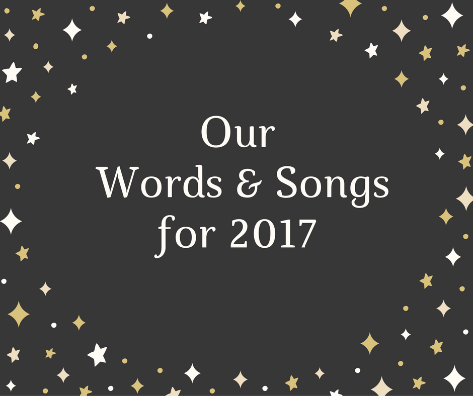 Our Words & Songs for 2017