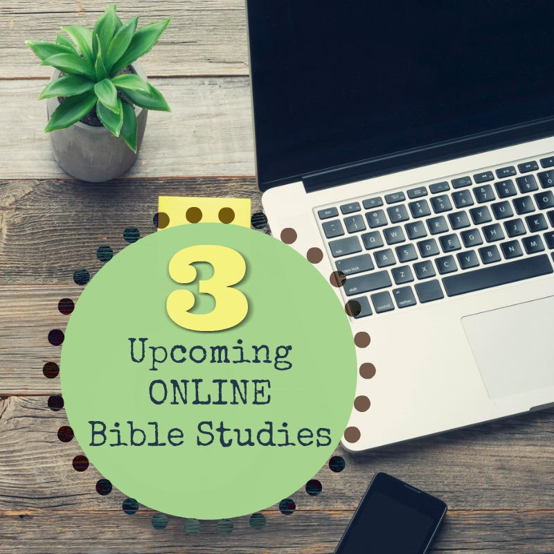 3 Upcoming Online Bible Studies (+1 NEW ONE!)