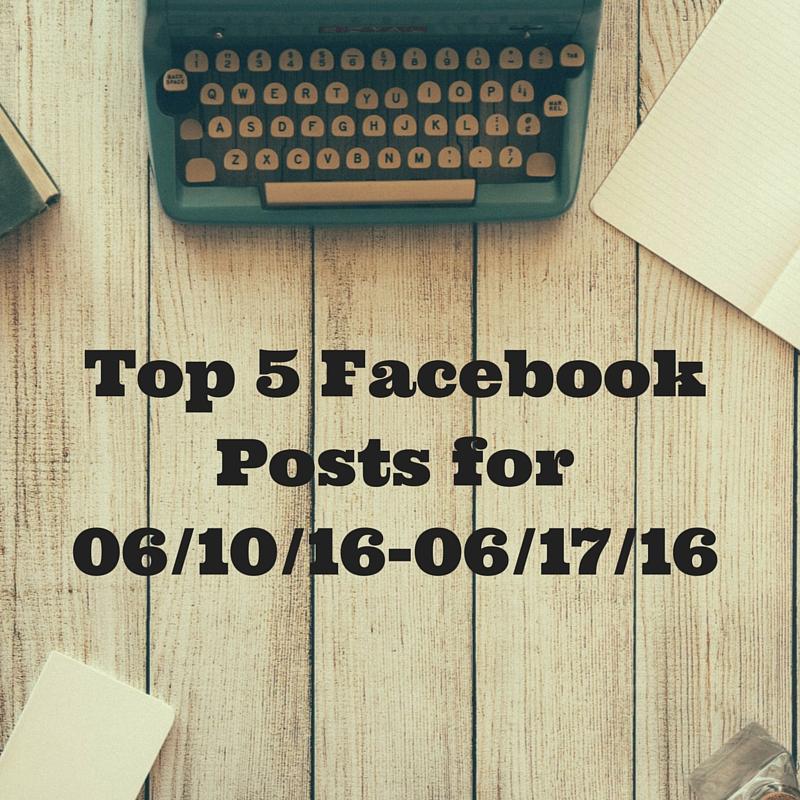 Facebook Top 5 (06/10-06/17)