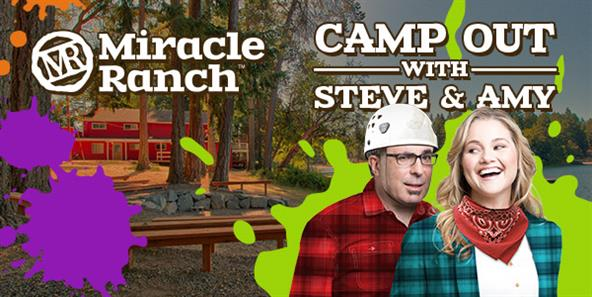 Q&A: Miracle Ranch Camp Out with Steve & Amy