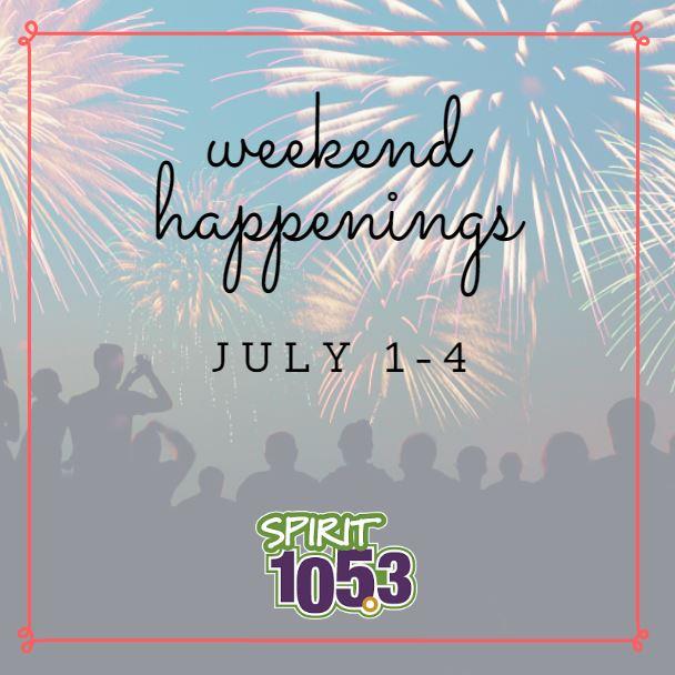 Weekend Happenings: July 1-4