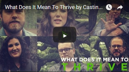 What Does It Mean To Thrive by Casting Crowns