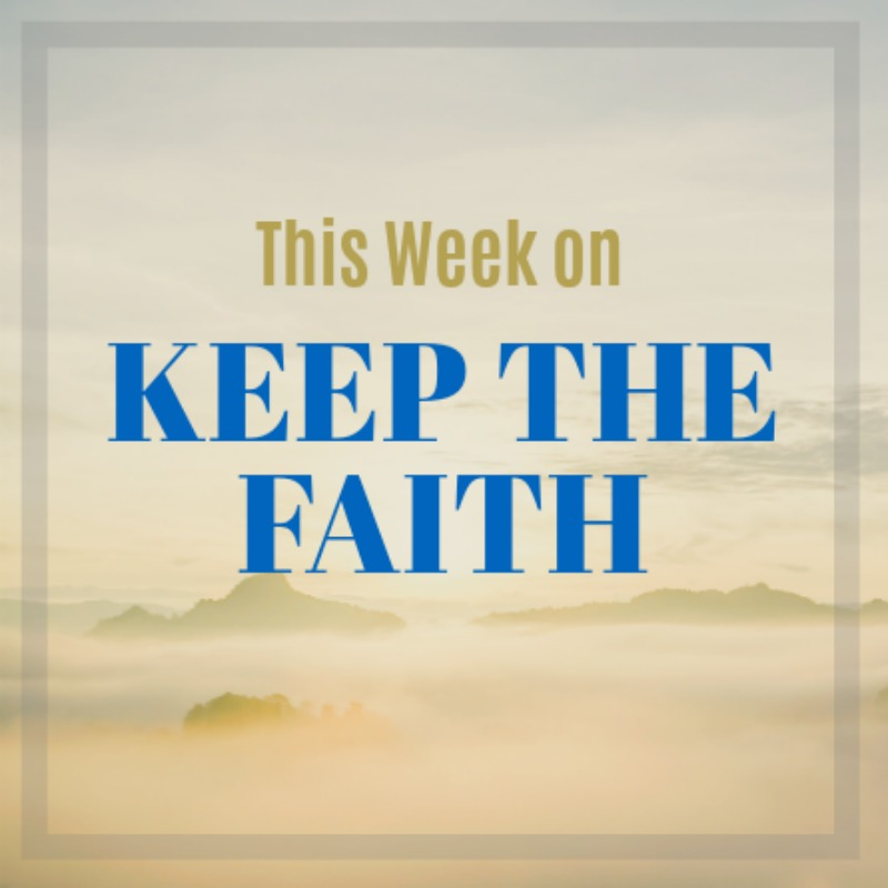 On Keep The Faith 4/15/18