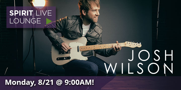 Josh Wilson LIVE On Facebook Monday at 9am!