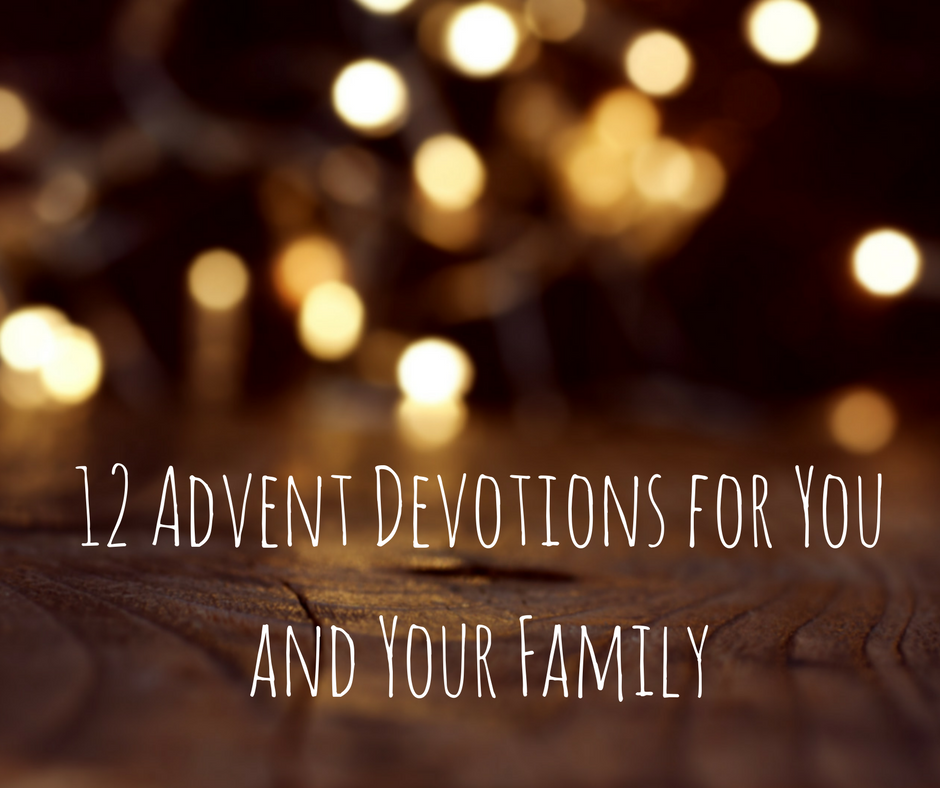 12 Advent Devotions for You and Your Family