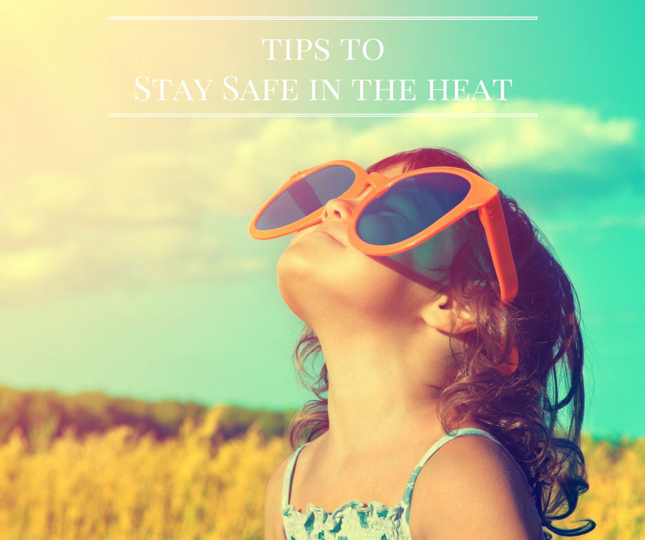 Staying Safe in the Heat + Tips on Choosing Sunscreen
