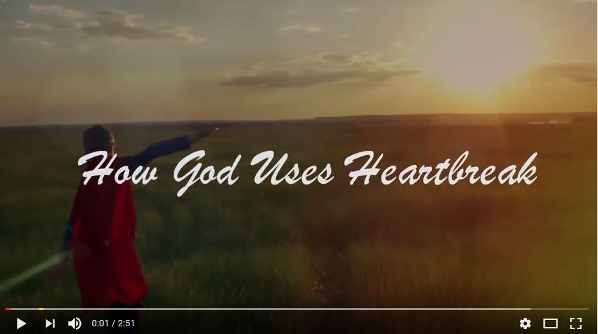 How God Uses Heartbreak