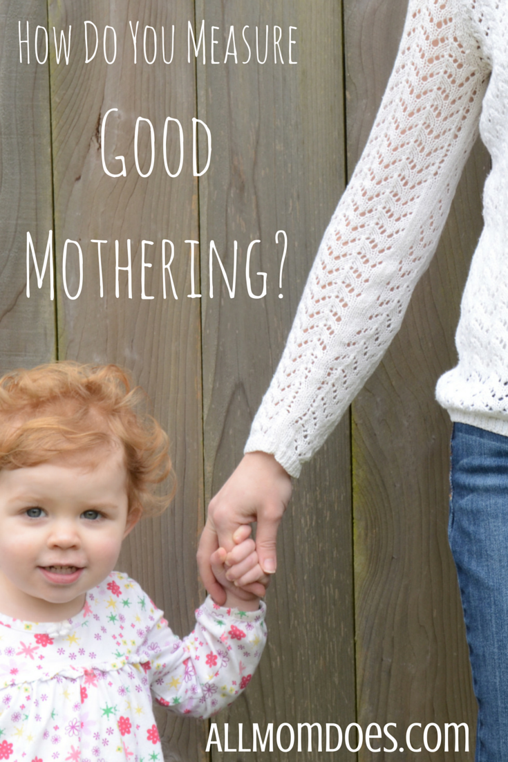 How Do You Measure Good Mothering?