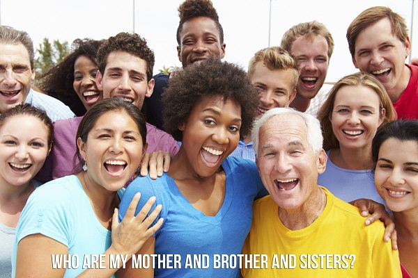 Who are my Mother and Brother and Sisters?