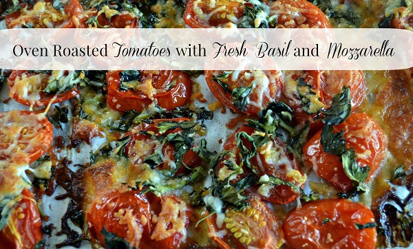 Oven Roasted Tomatoes With Basil & Mozzarella
