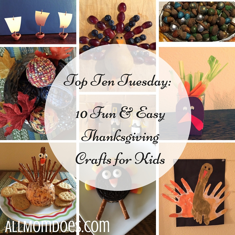 Top Ten Tuesday:  10 Fun and Easy Thanksgiving Crafts for Kids