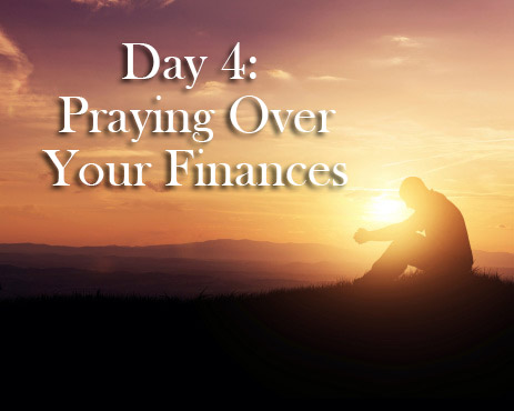 Day 4: Praying Over Your Finances