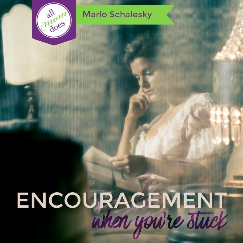 Encouragement When You're Stuck
