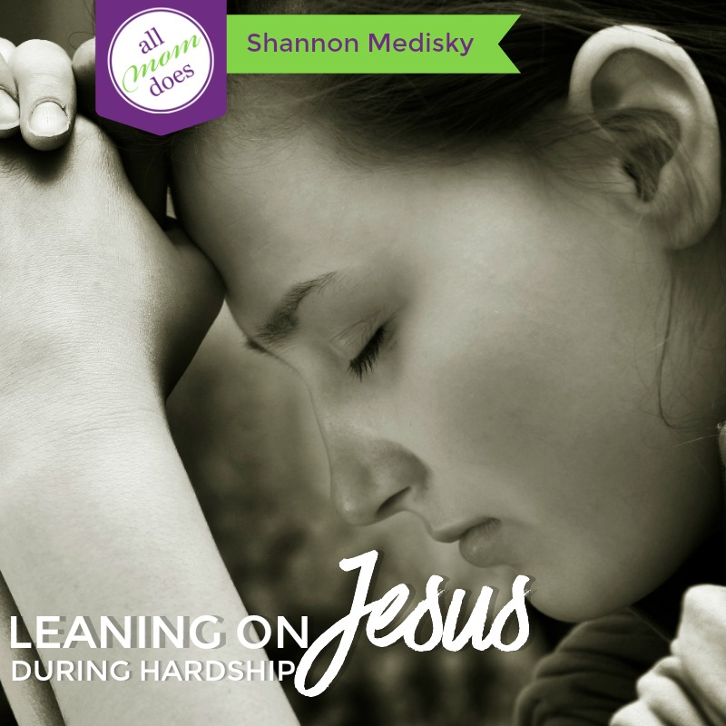 Leaning on Jesus during hardship