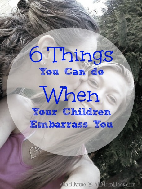 6 Things You Can do When Your Children Embarass You