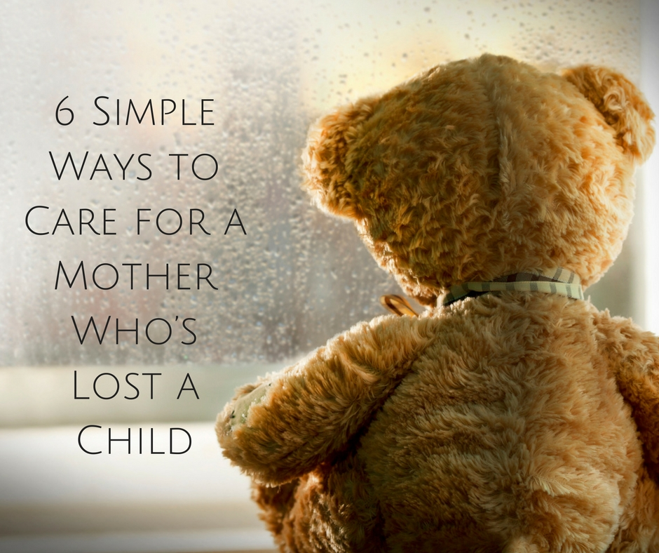 6 Simple Ways to Care for a Mother Who's Lost a Child