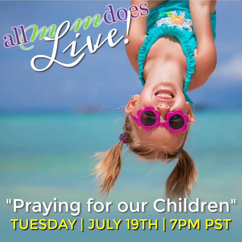 AMD LIVE On Tuesday, 07/19: Praying For Our Children