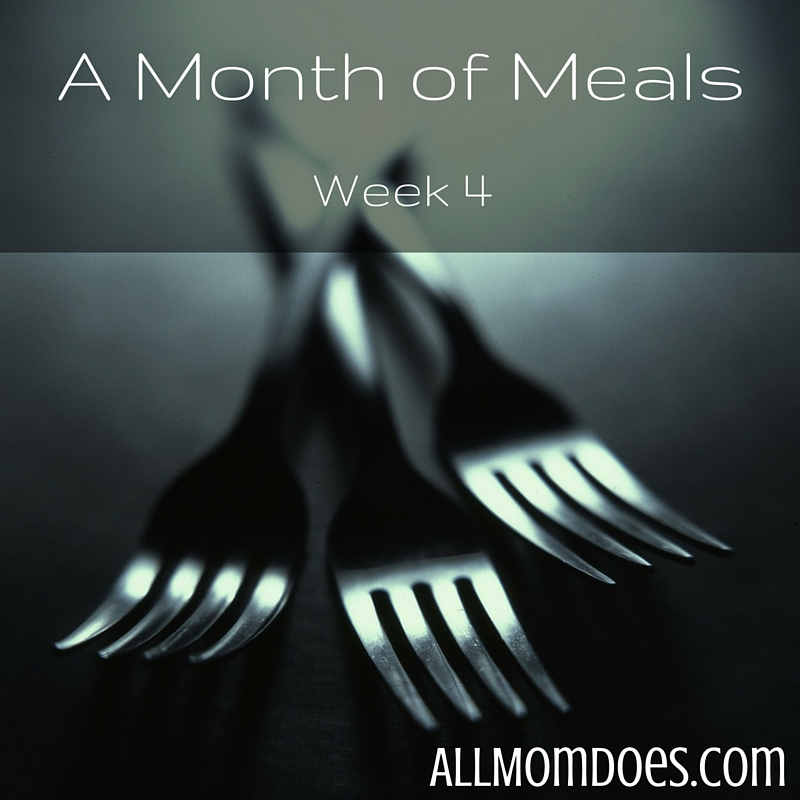 A Month of Meals: Week 4