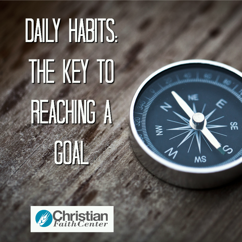Daily Habits: The Key To Reaching A Goal