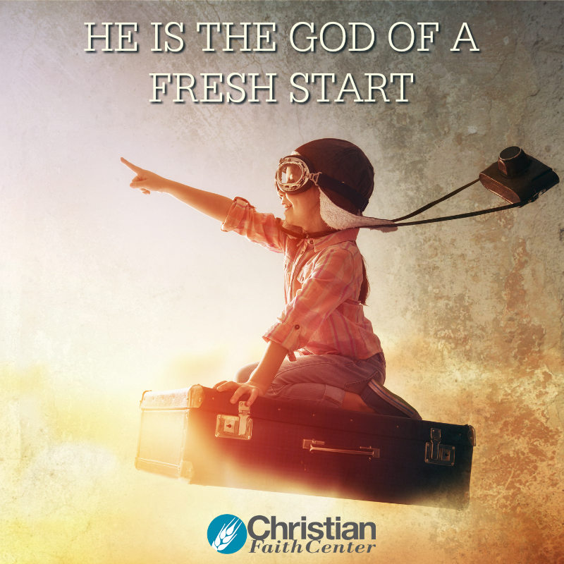 He's The God Of A Fresh Start