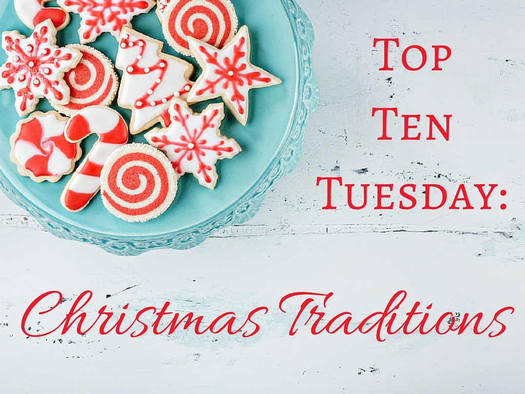 Top Ten Tuesday:  Christmas Traditions