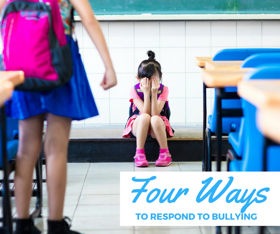 Four Ways to Respond to Bullying