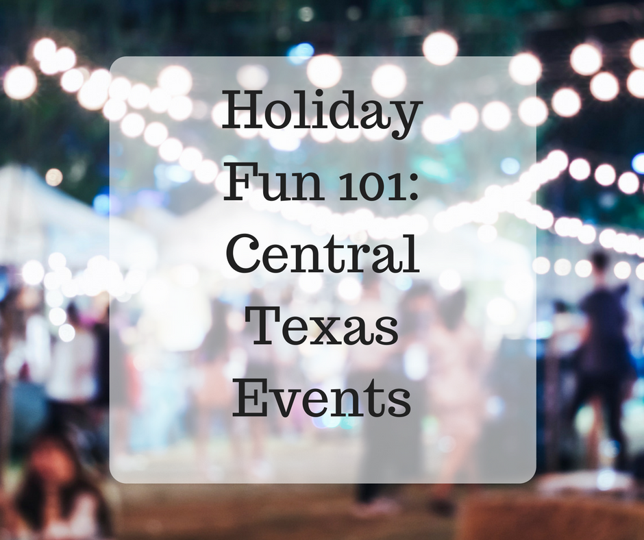 Holiday Fun 101: Central Texas Events