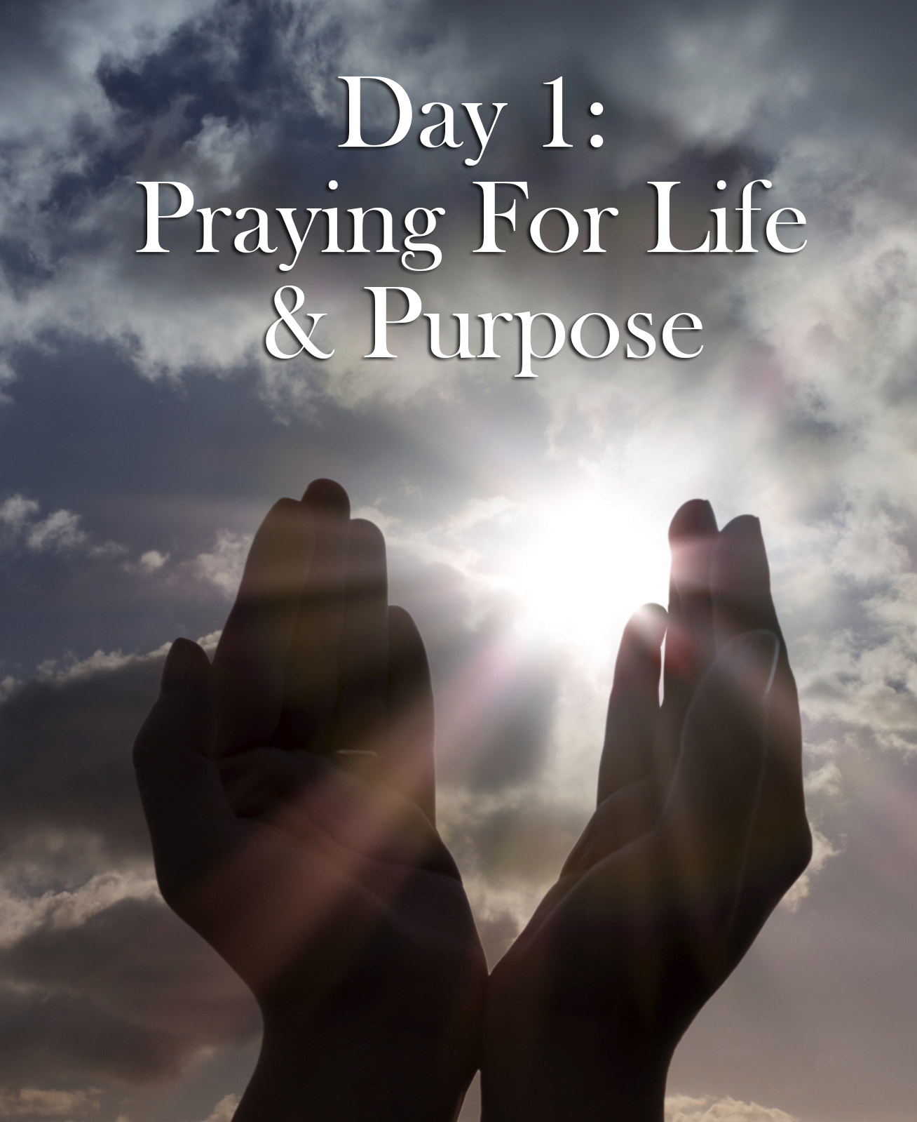 Day 1: Praying for Your Life & Purpose