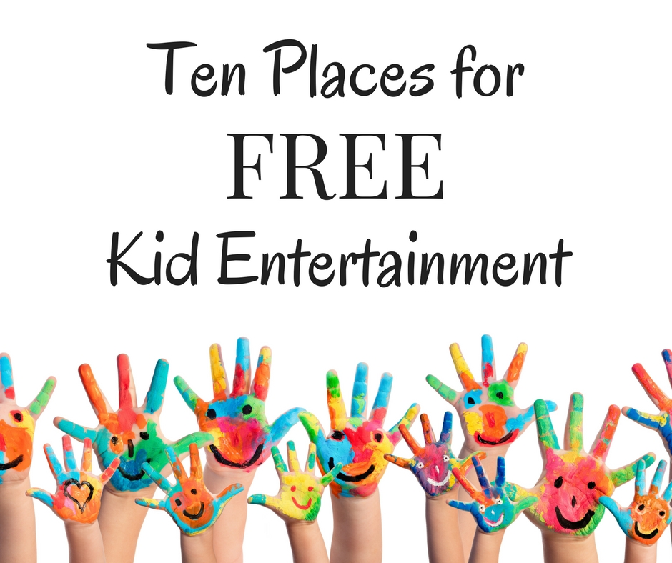 Ten Places for FREE Kid Entertainment