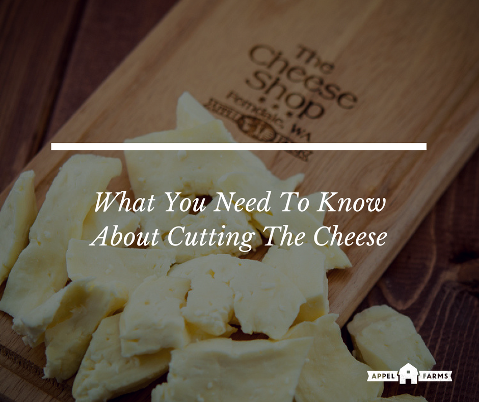 What You Need To Know About Cutting The Cheese
