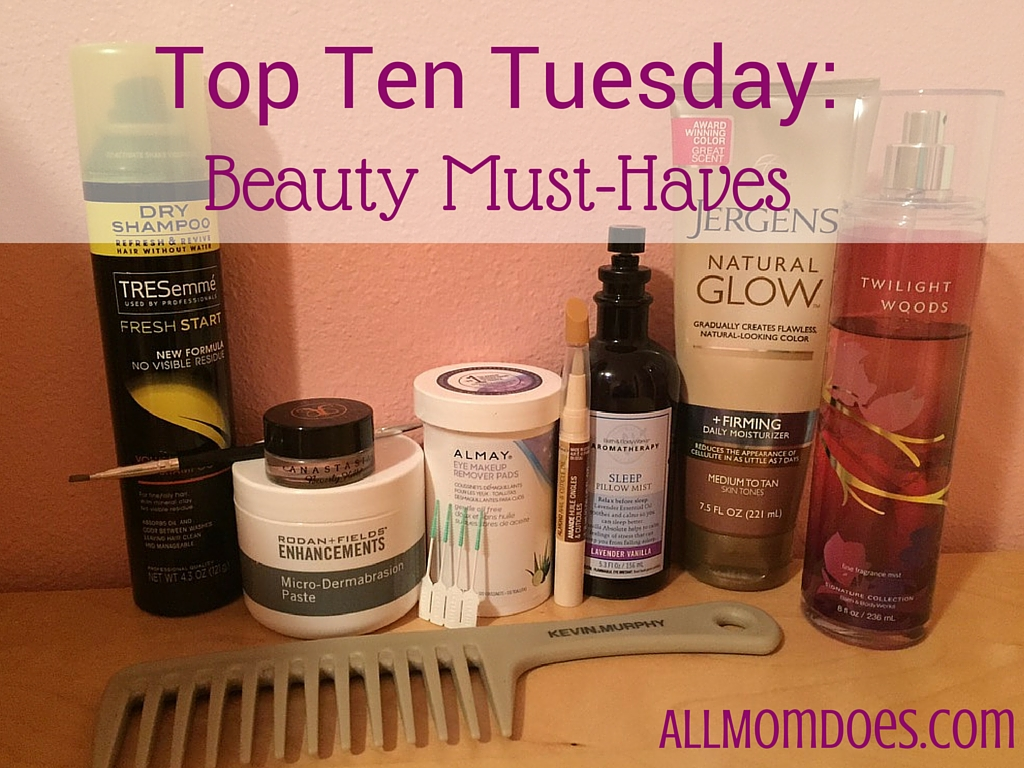 Top Ten Tuesday:  Beauty Must-Haves
