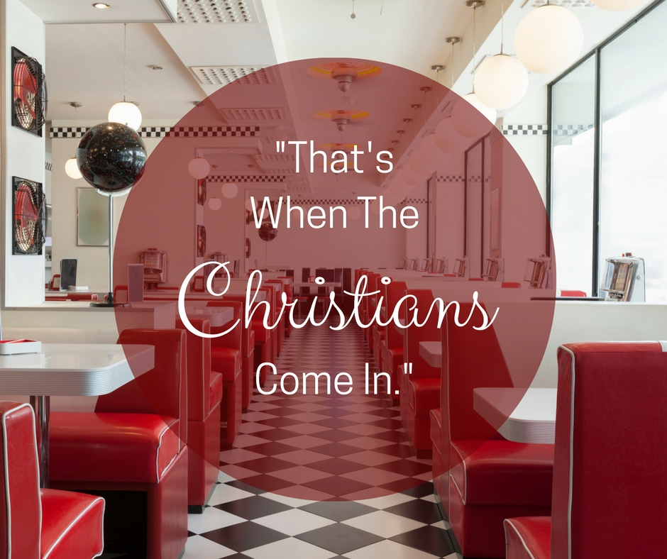 'That's When The Christians Come In'