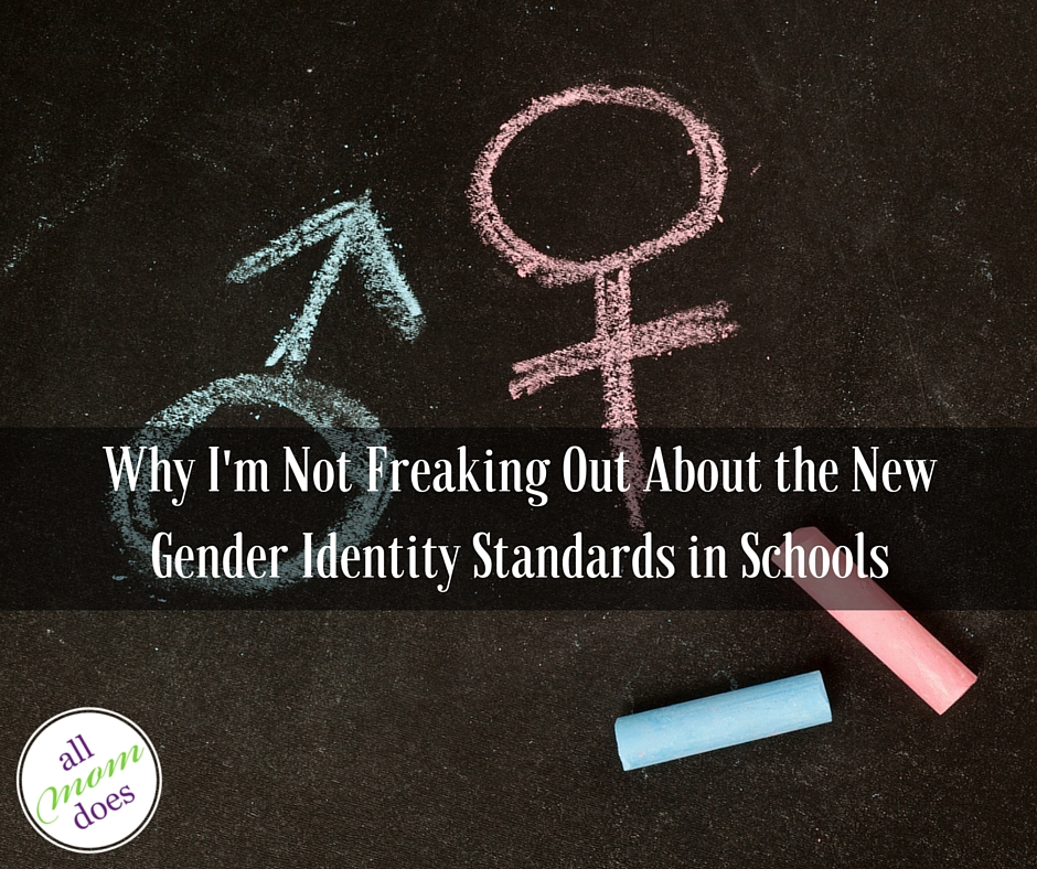 Why I'm Not Freaking Out About the New Gender Identity Standards in Schools
