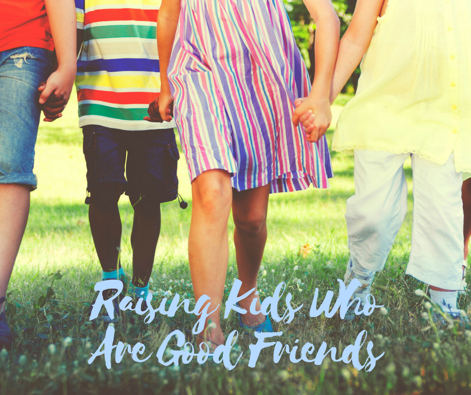 Raising Kids Who Are Good Friends