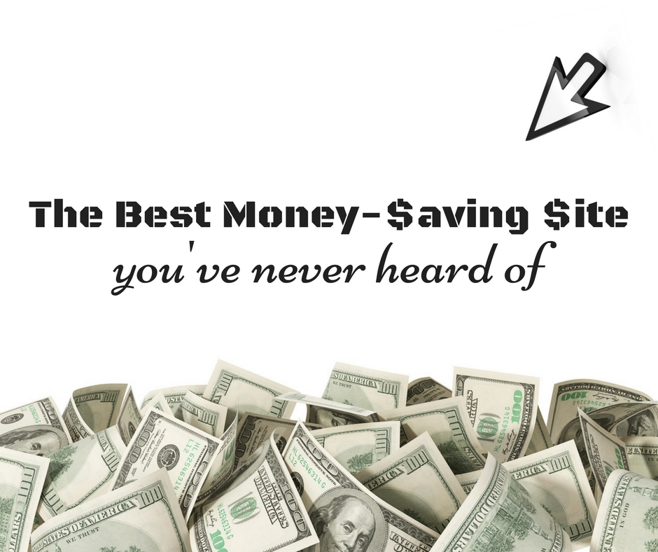 The Best Money-Saving Site You've Never Heard Of