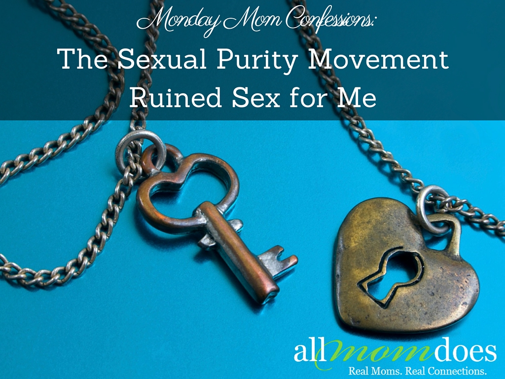 The Sexual Purity Movement Ruined Sex for Me