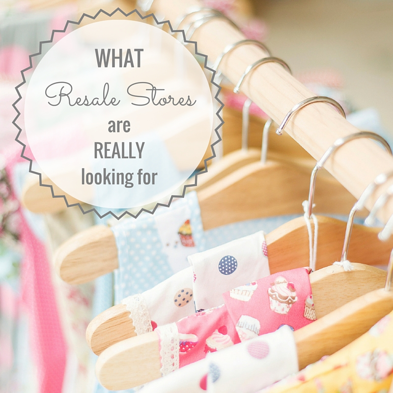 What Resale Stores are REALLY Looking For