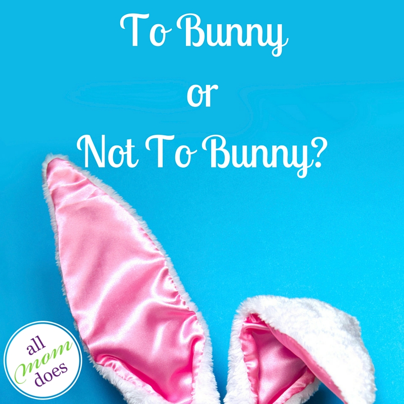 To Bunny Or Not To Bunny?