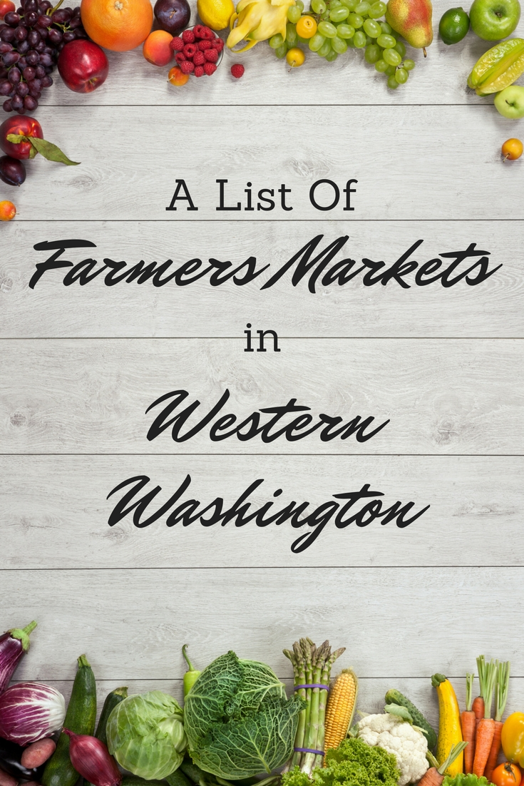 Farmers Markets in Western Washington Seattle Tacoma #farmersmarkets #washington #freshfood #food