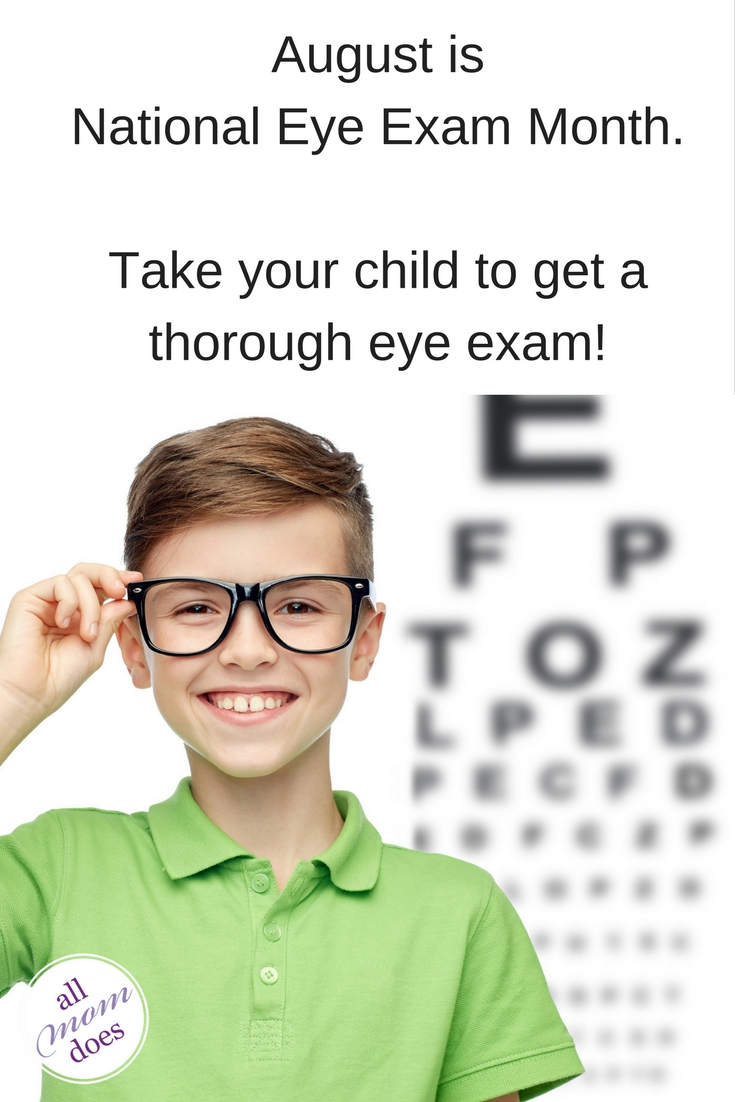 August is National Eye Exam Month. Take you child for an eye exam.