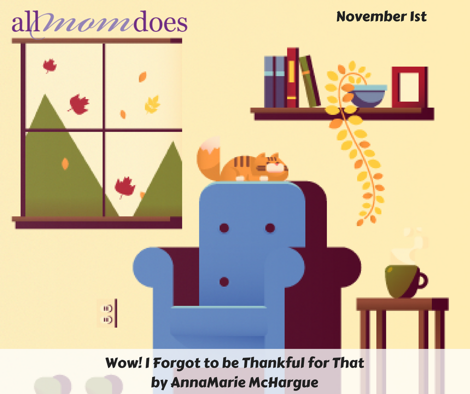 Wow! I Forgot to be Thankful for That