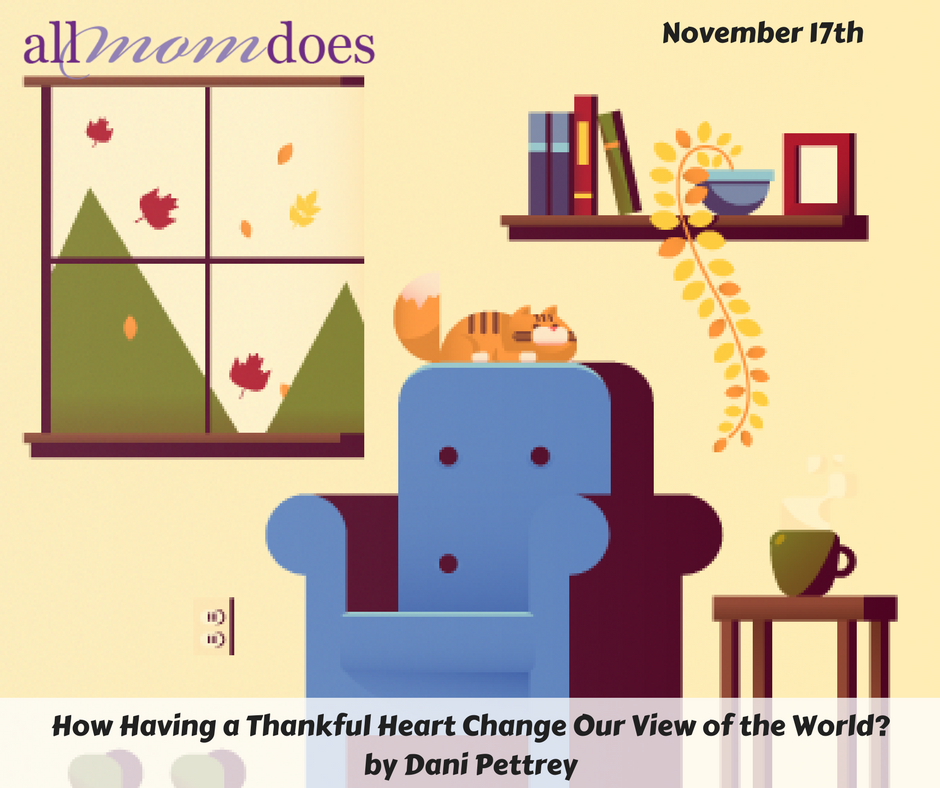 How Does Having a Thankful Heart Change Our View of the World?