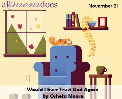 Would I Ever Trust God Again