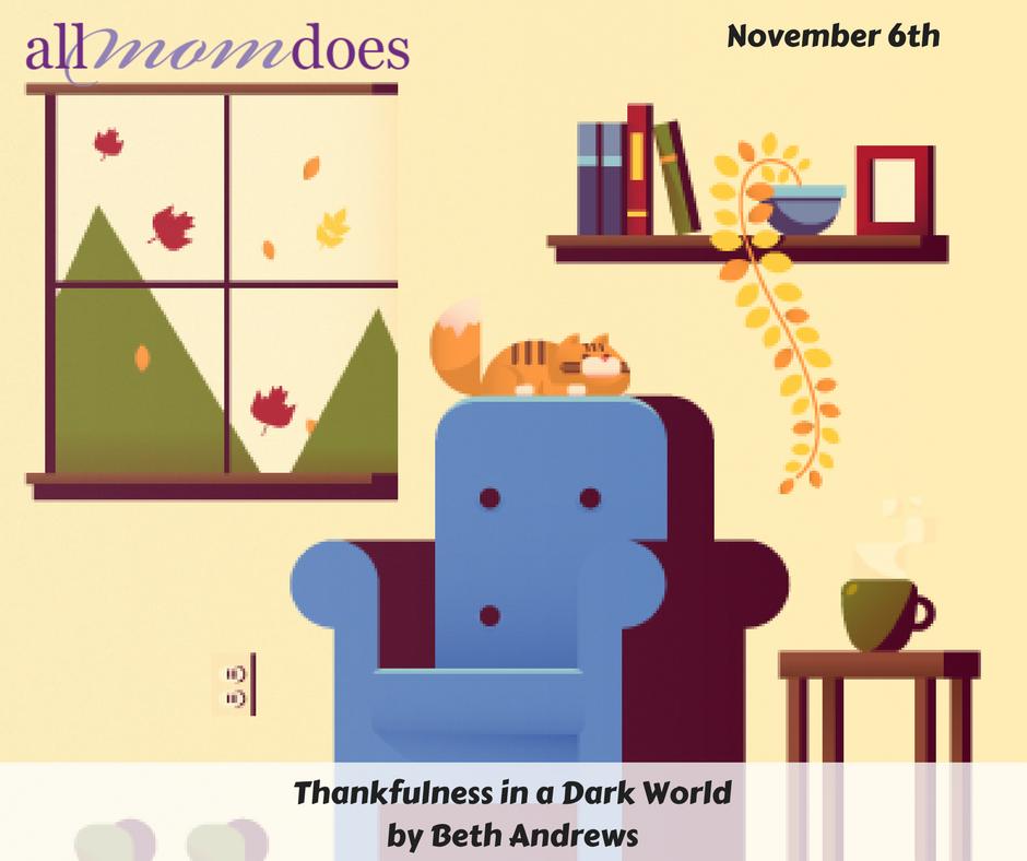 Thankfulness in a Dark World