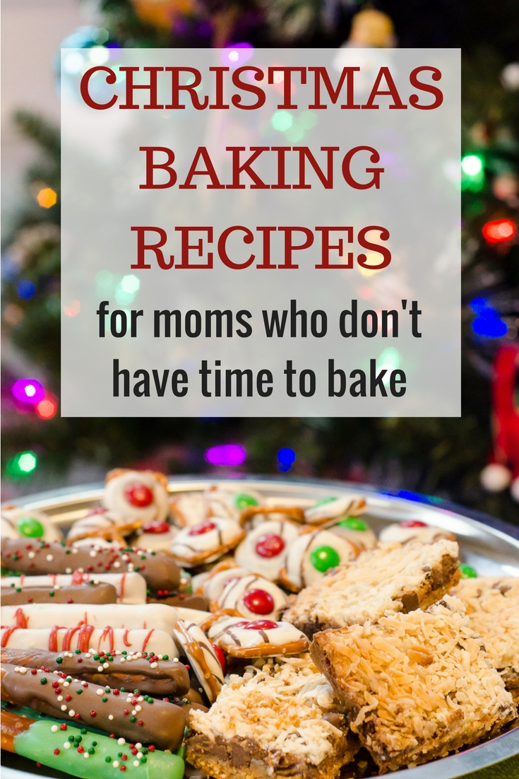 Easy Christmas Baking Recipes for Moms Who Don't Have Time to Bake #christmasbaking #christmascookies