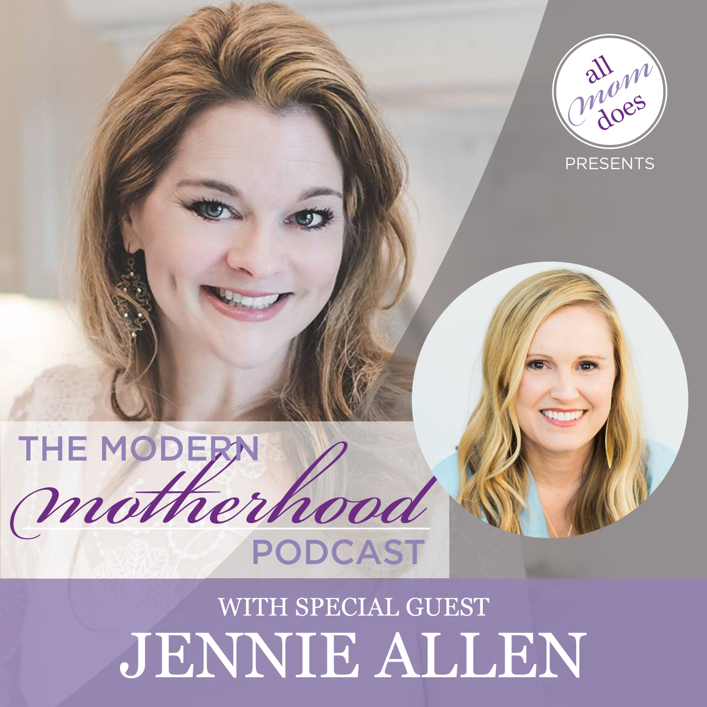 Modern Motherhood Podcast #2: Jennie Allen
